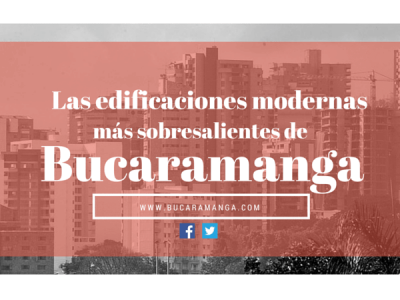 Las edificaciones más modernas de Bucaramanga