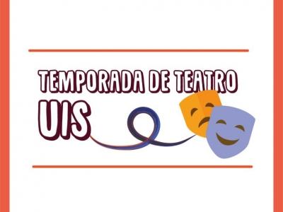 ¡La temporada de teatro UIS ya está aquí! No se la pierda